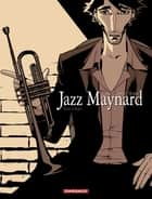Jazz Maynard - Tome 1 - Home Sweet Home ebook by Roger, Raule