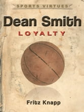 Dean Smith: Loyalty ebook by Fritz Knapp