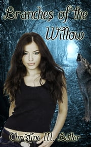 Branches of the Willow ebook by Christine M. Butler
