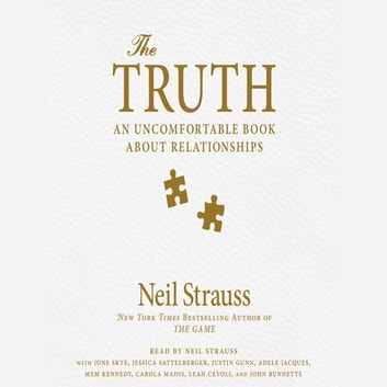 The Truth - An Uncomfortable Book About Relationships audiobook by Neil Strauss