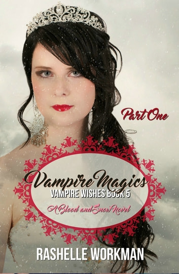 Vampire Magics: Part One ebook by RaShelle Workman