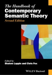The Handbook of Contemporary Semantic Theory ebook by Shalom Lappin,Chris Fox