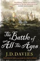 The Battle of All The Ages ebook by J. D. Davies