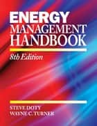 Energy Management Handbook: 8th Edition Volume II ebook by Wayne C. Turner, Steve Doty
