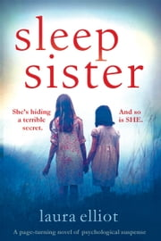 Sleep Sister - A page-turning novel of psychological suspense ebook by Laura Elliot
