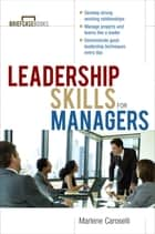 Leadership Skills for Managers ebook by Marlene Caroselli