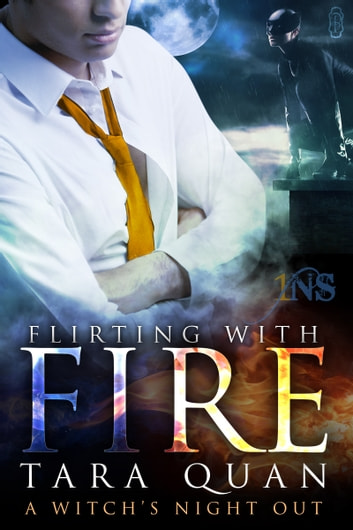 Flirting With Fire - A Witch's Night Out ebook by Tara Quan