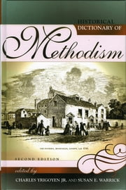 Historical Dictionary of Methodism ebook by Charles Yrigoyen Jr., Susan E. Warrick
