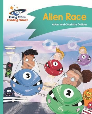 Reading Planet - Alien Race! - Turquoise: Comet Street Kids ePub ebook by Adam Guillain,Charlotte Guillain