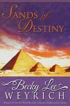 Sands of Destiny ebook by Becky Lee Weyrich