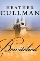 Bewitched ebook by Heather Cullman