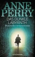 Das dunkle Labyrinth - William Monk 15 ebook by Anne Perry, Peter Pfaffinger