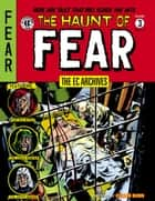 The EC Archives: The Haunt of Fear Volume 3 ebook by Al Feldstein