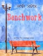 Benchwork ebook by Heidi Soder