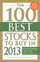The 100 Best Stocks to Buy in 2013 ebook by Peter Sander, Scott Bobo