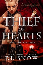 Thief of Hearts - The Complete Saga ebook by D.L. Snow