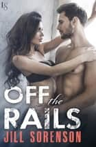 Off the Rails ebook by Jill Sorenson