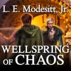 Wellspring of Chaos audiobook by L. E. Modesitt Jr.