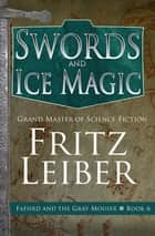 Swords and Ice Magic ebook by Fritz Leiber