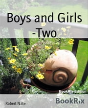 Boys and Girls -Two ebook by Robert Nate