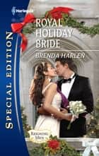 Royal Holiday Bride ebook by Brenda Harlen