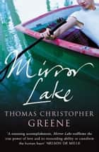 Mirror Lake ebook by Thomas Christopher Greene