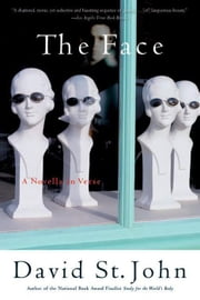The Face - A Novella in Verse ebook by David St. John
