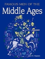Famous Men of the Middle Ages ebook by John H. Haaren