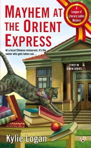 Mayhem at the Orient Express ebook by Kylie Logan