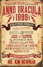 Anno Dracula 1899 and Other Stories eBook par Kim Newman