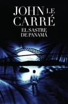 El sastre de Panamá eBook by John le Carré