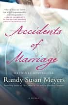 Accidents of Marriage - A Novel ebook by Randy Susan Meyers