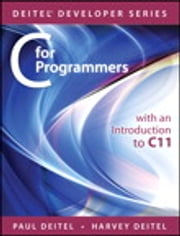C for Programmers with an Introduction to C11 ebook by Paul Deitel,Harvey Deitel
