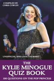 The Kylie Minogue Quiz Book ebook by Chris Cowlin