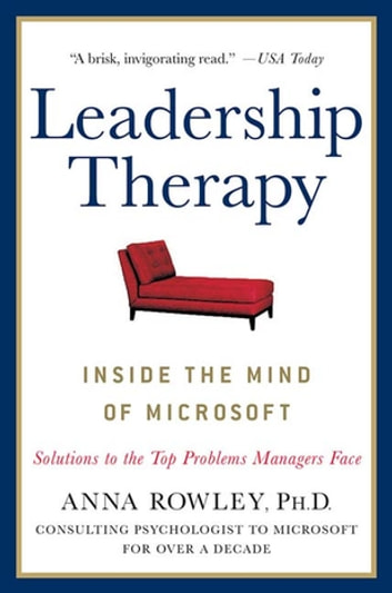 Leadership Therapy - Inside the Mind of Microsoft ebook by Anna Rowley