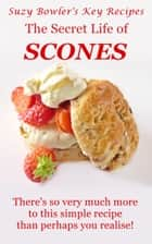 The Secret Life of Scones ebook by Suzy Bowler
