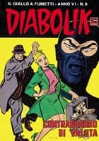 DIABOLIK (85): Contrabbando di valuta ebook by Angela e Luciana Giussani