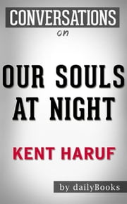 Our Souls at Night: by Kent Haruf​​​​​​​ | Conversation Starters ebook by dailyBooks