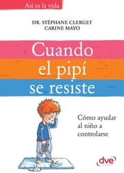 Cuando el pipí se resiste ebook by Kobo.Web.Store.Products.Fields.ContributorFieldViewModel