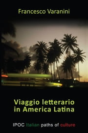 Viaggio letterario in America Latina ebook by Francesco Varanini