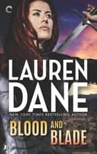 Blood and Blade ebook by Lauren Dane