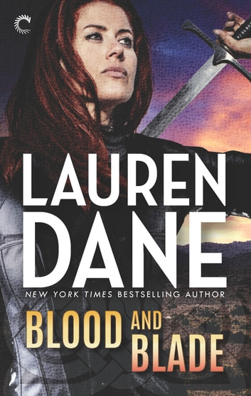 Blood and Blade - An Epic Urban Fantasy Novel ebook by Lauren Dane