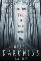 Hello Darkness - AlphaShock ebook by Sam Best