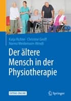 Der ältere Mensch in der Physiotherapie ebook by Katja Richter, Christine Greiff, Norma Weidemann-Wendt