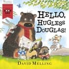 Hello, Hugless Douglas! - World Book Day 2014 ebook by David Melling