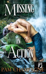 Missing in Action ebook by Pam Champagne