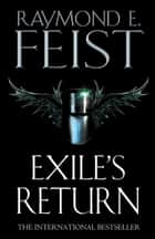 Exile's Return (Conclave of Shadows, Book 3) ebook by Raymond E. Feist