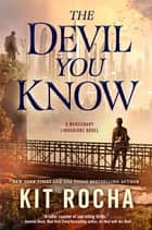 The Devil You Know ebook by Kit Rocha
