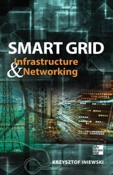 Smart Grid Infrastructure & Networking ebook by Krzysztof Iniewski