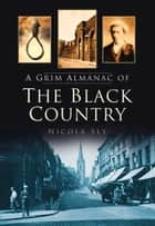 Grim Almanac of the Black Country ebook by Nicola Sly